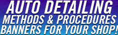 Auto Detailing Procedures Banners for your Shop!