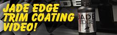 Jade Edge Trim Coating Video
