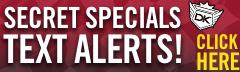 Secret Specials Text Alerts!