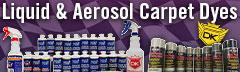 Liquid & Aerosol Auto Carpet Dyes!