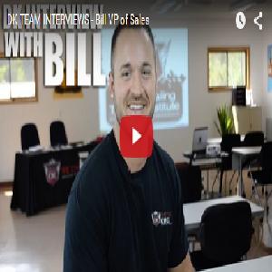 DK TEAM INTERVIEWS – Bill VP of Sales