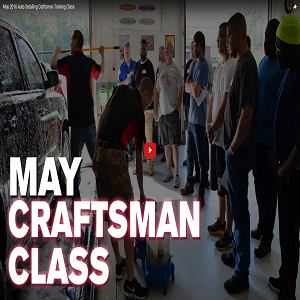 May 2016 Auto Detailing Craftsman Training Class