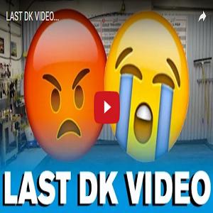 LAST DK VIDEO…