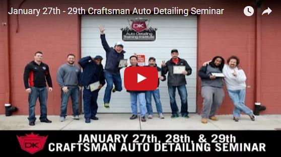 January 27th – 29th Craftsman Auto Detailing Seminar