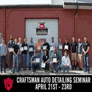 April 21st – 23rd Craftsman Auto Detailing Training Seminar