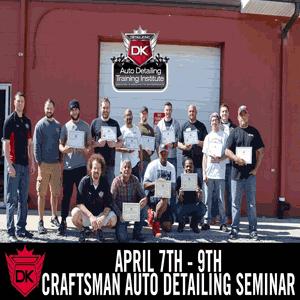 April 7th – 9th 2017 Craftsman Auto Detailing Seminar