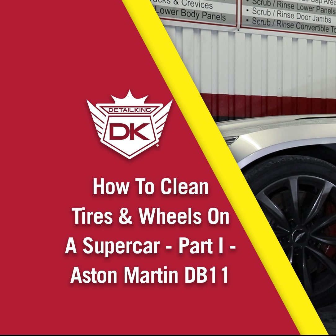 How To Clean Tires & Wheels On A Supercar – Part I – Aston Martin DB11