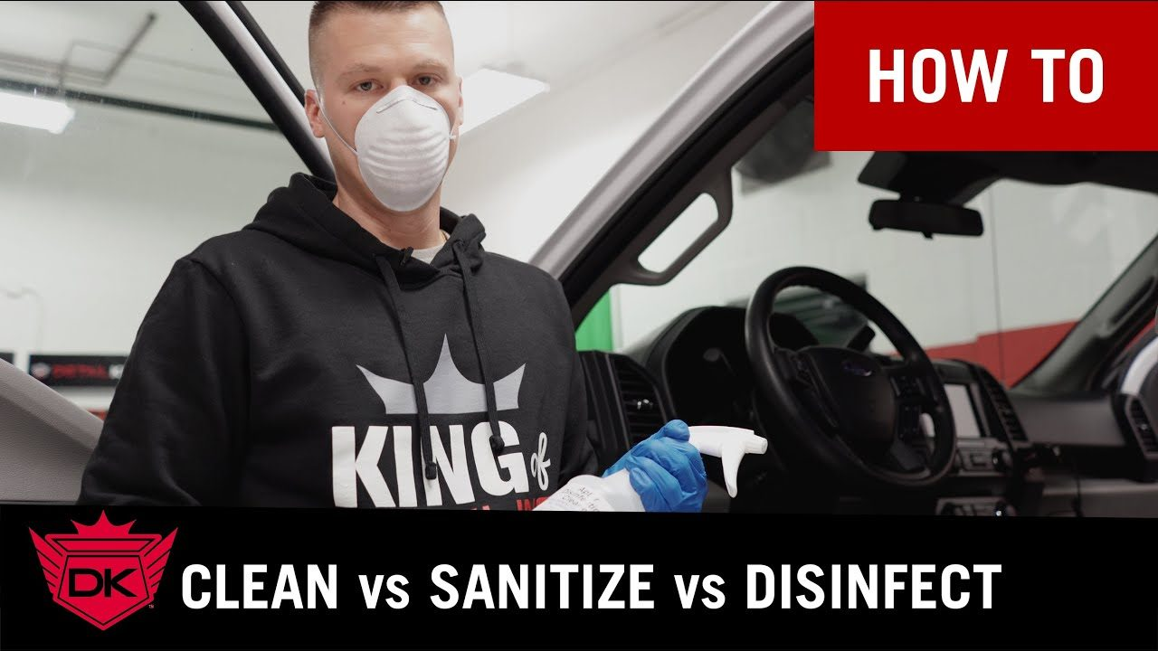 Clean vs Sanitize vs Disinfect