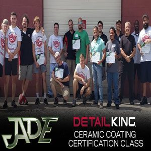 Detail King's Jade Ceramic Coating Class! July 17th, 2020